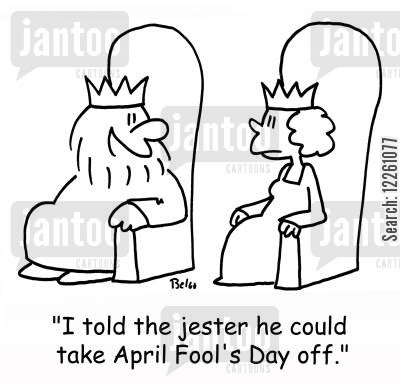 court entertainer cartoon humor: 'I told the jester he could take April Fool's Day off.'