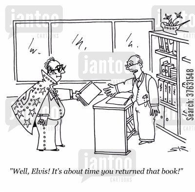 returning library books cartoon humor: Overdue Elvis.