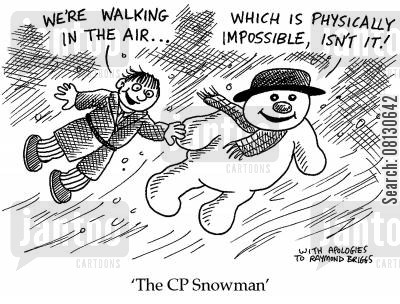 the snowman cartoon humor: We're walking in the air... Which is physically impossible, isn't it! - The CP Snowman.