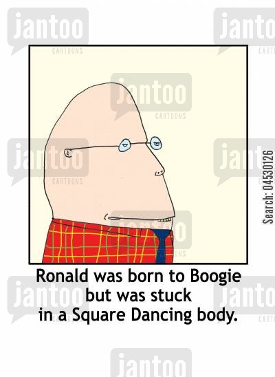 square dancing cartoon humor: Ronald was born to Boogie but was stuck in a Square Dancing body.