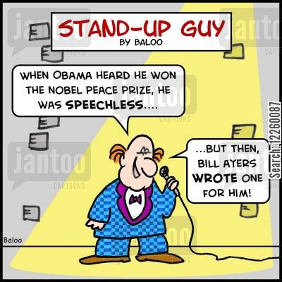 peace prizes cartoon humor: 'When Obama heard he won the Nobel Peace Prize, he was SPEECHLESS.... But then, Bill Ayers WROTE one for hom!