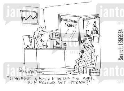 job search cartoon humor: 'Do you have a plan B if you can't find work as a frivolous suit litigator?'