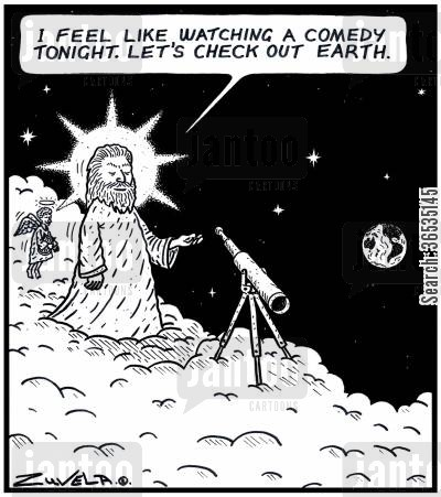 deities cartoon humor: 'I feel like watching a Comedy tonight. Let's check out Earth.'