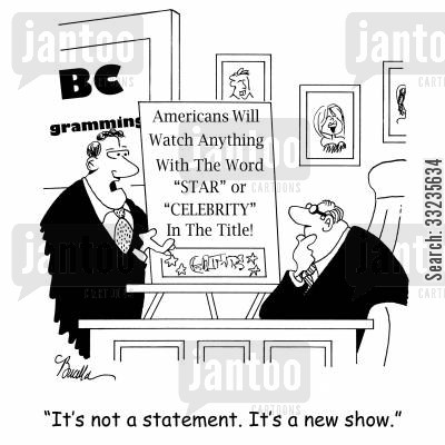 tv star cartoon humor: 'It's not a statement. It's a new show.'