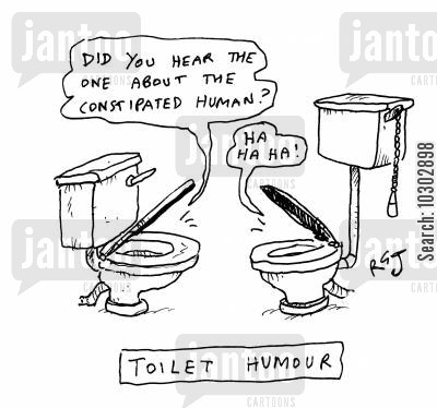 entertained cartoon humor: Toilet Humour: 'Did you hear about the constipated human?'
