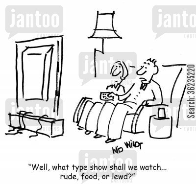 listings cartoon humor: Well, what type of show shall we watch . . . rude, food, or lewd?
