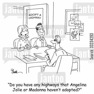 celebrity adoptions cartoon humor: 'Do you have any highways that Angelina Jolie or Madonna haven't adopted?'