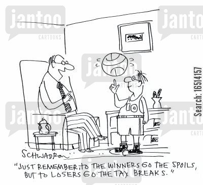 tax break cartoon humor: 'Just remember, to the winners go the spoils, but to losers go the tax breaks.'