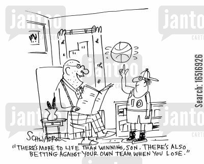 basketball teams cartoon humor: 'There's more to life than winning, son. There's also betting against your own team when you lose.'