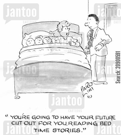 big family cartoon humor: 'You're going to have your future cut out for you, reading bedtime stories.'