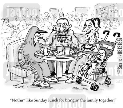 family meals cartoon humor: 'Nothin' like Sunday lunch for bringin' the family together!'
