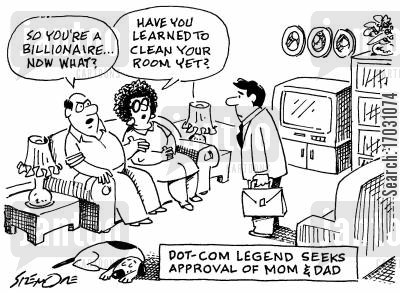 disapproved cartoon humor: 'So you're a billionaire... Now what?' 'Have you learned to clean your room yet?'