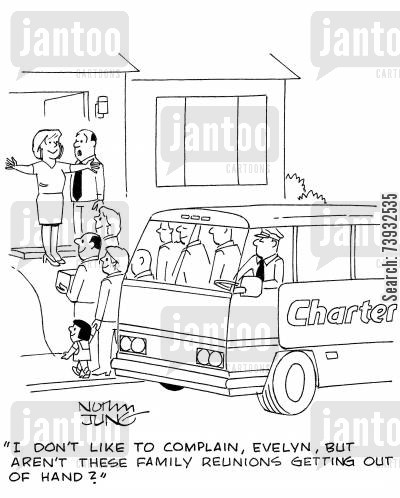 big family cartoon humor: 'I don't like to complain, Evelyn, but aren't these family reunions getting out of hand?'