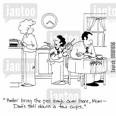 breakfast time cartoon humor: 'Better bring the pot back over here, Mom - Dad's still down a few cups.'