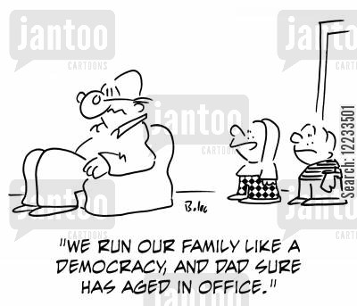 politican cartoon humor: 'We run our family like a democracy, and Dad sure has aged in office.'