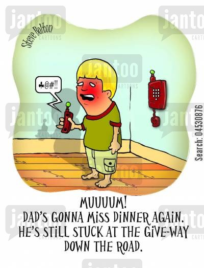 traffic jam cartoon humor: 'Muuum! Dad's gonna miss dinner again. He's still stuck at the give-way down the road.'