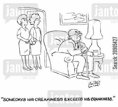 elder cartoon humor: 'Somedays his creakiness exceeds his crankiness.'