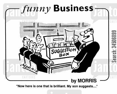 favouritist cartoon humor: 'Now here is one that is brilliant. My son suggests...'