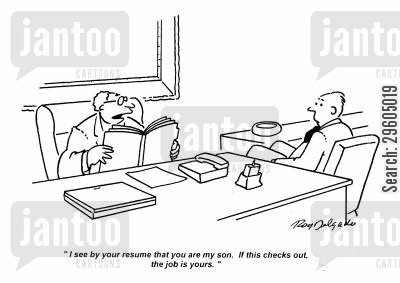 family business cartoon humor: 'I see by your resume that you are my son. If this checks out, the job is yours.'