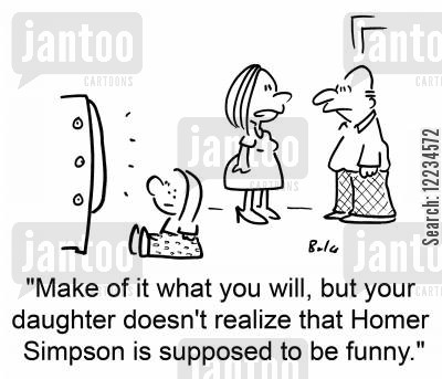 bad dad cartoon humor: 'Make of it what you will, but your daughter doesn't realize that Homer Simpson is supposed to be funny.'
