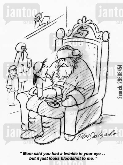 honest cartoon humor: 'Mom said you had a twinkle in your eye... but it just looks bloodshot to me.'