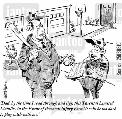 liability cartoon humor: Boy bemoaning dad's 'Parental Limited Liability in the Event of Personal Liability' form.