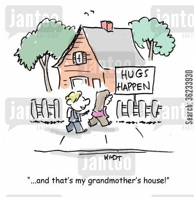 tactile cartoon humor: That's my grandmother's house!