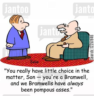 family line cartoon humor: 'You really have little choice in the matter, Son -- you're a Bramwell, and we Bramwells have always been pompous asses.'