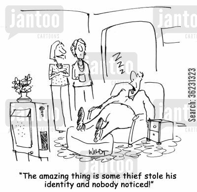lazy bums cartoon humor: The amazing thing is some thief stole his identity and nobody noticed!