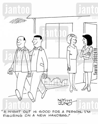 married lives cartoon humor: 'A night out is good for a person. I'm figuring on a new handbag.'