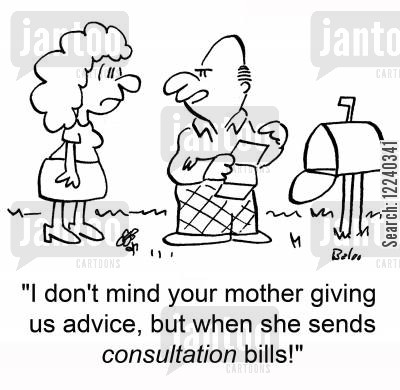 consultation fees cartoon humor: 'I don't mind your mother giving us advice, but when she sends consultation bills!'