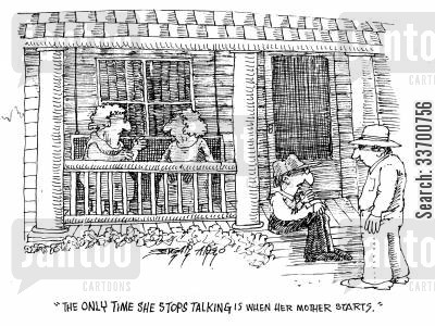 chatterboxes cartoon humor: 'The only time she stops talking is when her mother starts.'