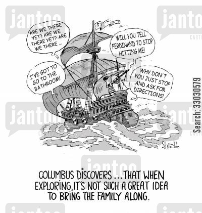 christopher columbus cartoon humor: Columbus discovers ...that when exploring, it's not such a great idea to bring the family along.