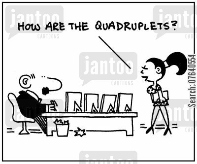 desk photos cartoon humor: 'How are the quadruplets?'