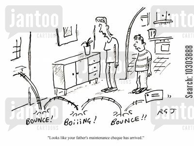 spousal support cartoon humor: 'Looks like your father's maintenance cheque has arrived.'