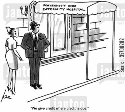 maternity hospital cartoon humor: 'We give credit where credit is due.'