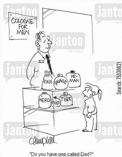 mens cologne cartoon humor: 'Do you have one called Dad?'