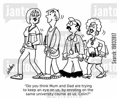 overprotective parents cartoon humor: 'Do you think Mum and Dad are trying to keep an eye on us, by enroling on the same university course as us, Colin?'