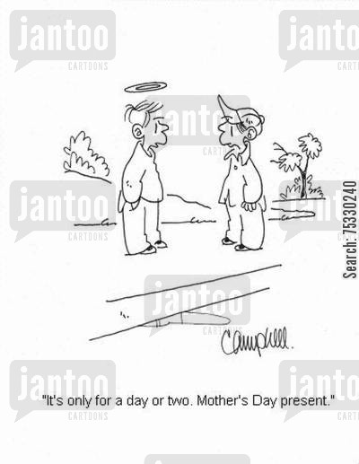 best behaviour cartoon humor: 'It's only for a day or two. Mother's Day present.'