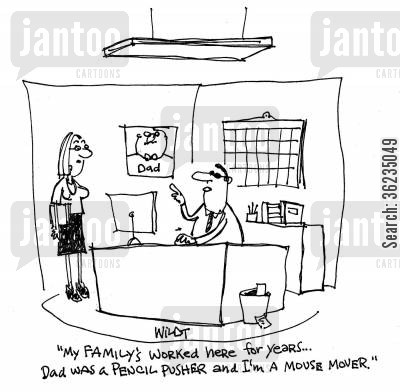 pencil pushers cartoon humor: worker's father a pencil pusher and son's a mouse mover