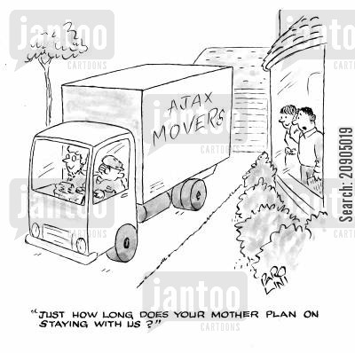 removal vans cartoon humor: 'Just how long does your mother plan on staying with us?'