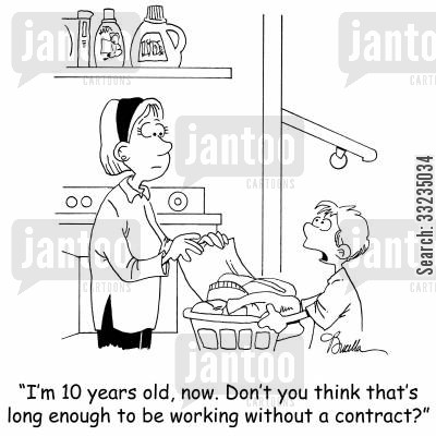 laundry chores cartoon humor: 'I'm 10 years old, now. Don't you think that's long enough to be working without a contract.'