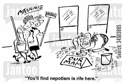 nepotist cartoon humor: You'll find nepotism is rife here.