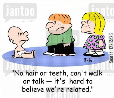 family addition cartoon humor: 'No hair or teeth, can't walk or talk -- it's hard to believe we're related.'