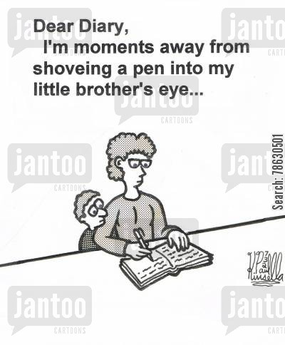 little brother cartoon humor: Dear Diary, I'm moments away from shoveing a pen into my little brother's eye...
