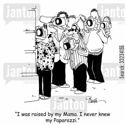 absent parent cartoon humor: 'I was raised by my Mama. I never knew my Paparazzi.'