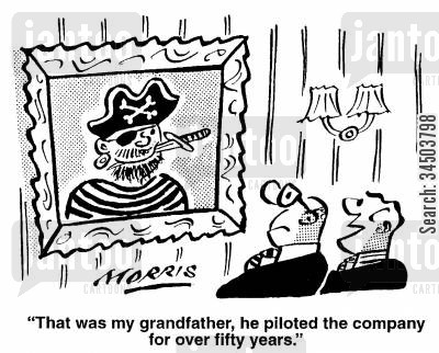ill-repute cartoon humor: That was my grandfather, he piloted the company for over fifty years.