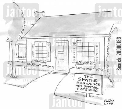 heads of the households cartoon humor: 'The Smythe Residence: Mrs. Smythe presiding.'