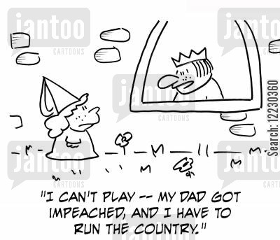 impeached cartoon humor: 'I can't play — my dad got impeached, and I have to run the country.'