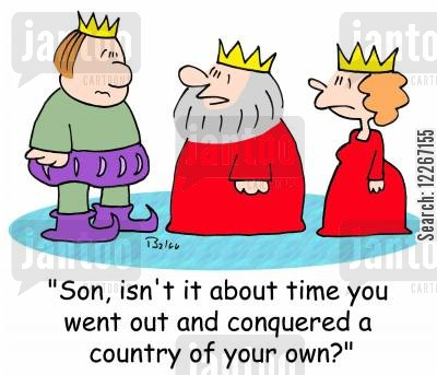 conquerers cartoon humor: 'Son, isn't it about time you went out and conquered a country of your own?'